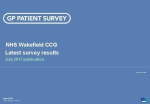NHS Wakefield CCG Latest survey results July 2017