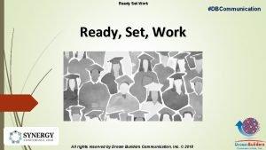 Ready Set Work DBCommunication Ready Set Work All