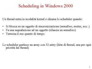 Scheduling in Windows 2000 Un thread entra in