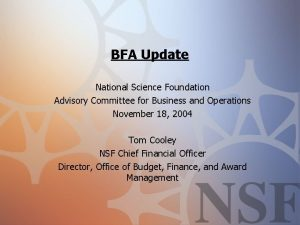 BFA Update National Science Foundation Advisory Committee for