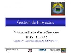 Gestin de Proyectos Master en Evaluacin de Proyectos