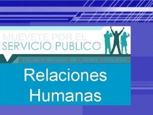 Relaciones Humanas Que Son las Relaciones Humanas Es