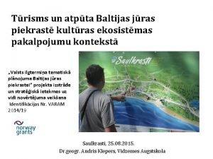Trisms un atpta Baltijas jras piekrast kultras ekosistmas