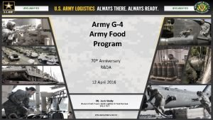 UNCLASSIFIED Army G4 Army Food Program 70 th