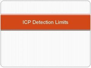 ICP Detection Limits Detection Limit DL or Limit