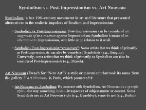 Symbolism vs PostImpressionism vs Art Nouveau Symbolism a