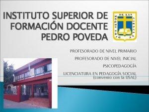 INSTITUTO SUPERIOR DE FORMACIN DOCENTE PEDRO POVEDA PROFESORADO