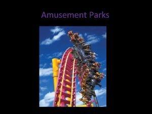 Amusement Parks What are amusement parks Amusement park