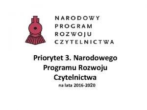 Priorytet 3 Narodowego Programu Rozwoju Czytelnictwa na lata