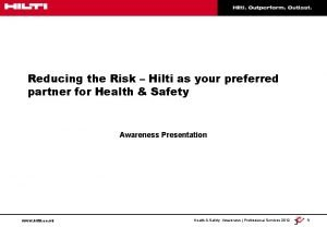 Reducing the Risk Hilti as your preferred partner