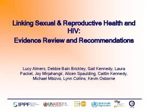 Linking Sexual Reproductive Health and HIV Evidence Review