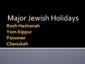 Major Jewish Holidays Rosh Hashanah Yom Kippur Passover