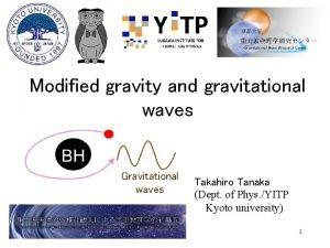 Modified gravity and gravitational waves Gravitational waves Takahiro