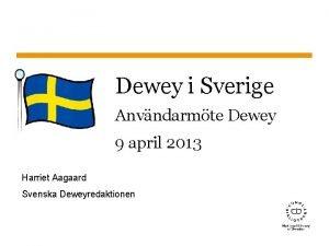 Dewey i Sverige Anvndarmte Dewey 9 april 2013