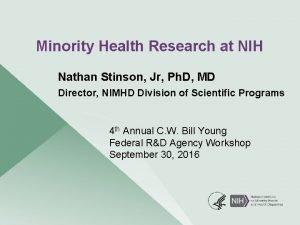 Minority Health Research at NIH Nathan Stinson Jr