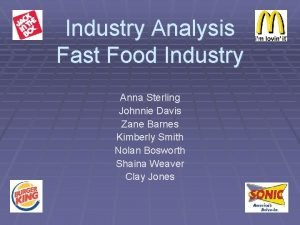 Industry Analysis Fast Food Industry Anna Sterling Johnnie