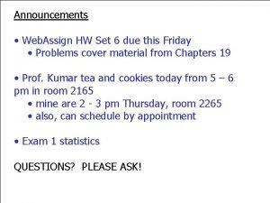 Announcements Web Assign HW Set 6 due this