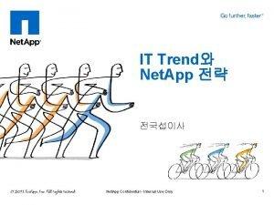 IT Trend Net App Net App Confidential Internal