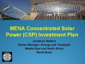 MENA Concentrated Solar Power CSP Investment Plan Jonathan
