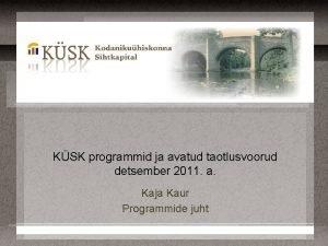 KSK programmid ja avatud taotlusvoorud detsember 2011 a