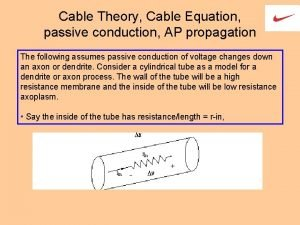 Cable Theory Cable Equation passive conduction AP propagation