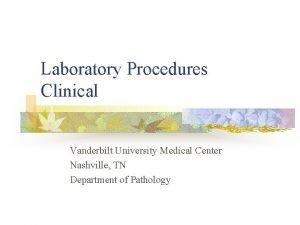 Laboratory Procedures Clinical Vanderbilt University Medical Center Nashville