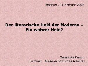 Bochum 11 Februar 2008 Der literarische Held der