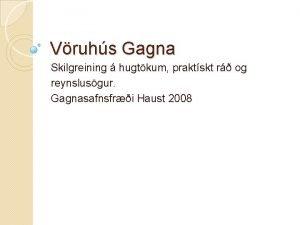 Vruhs Gagna Skilgreining hugtkum praktskt r og reynslusgur