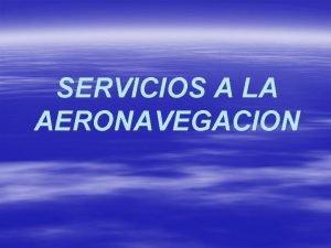 SERVICIOS A LA AERONAVEGACION FIS AFIS COM MET
