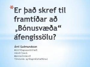 rni Gumundsson M Ed Flagsuppeldisfri Hskli slands Menntavsindasvi