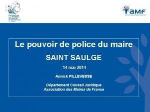 Le pouvoir de police du maire SAINT SAULGE