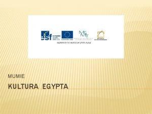 MUMIE KULTURA EGYPTA ANOTACE Kultura v djinch Egypt