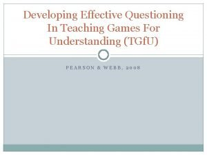 Developing Effective Questioning In Teaching Games For Understanding