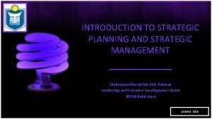 INTRODUCTION TO STRATEGIC PLANNING AND STRATEGIC MANAGEMENT Muhammad