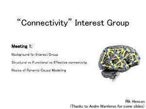 Connectivity Interest Group Meeting 1 Background for Interest