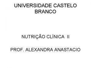 UNIVERSIDADE CASTELO BRANCO NUTRIO CLNICA II PROF ALEXANDRA