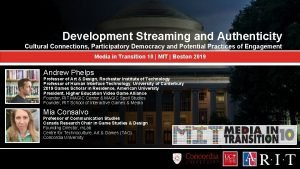 Development Streaming and Authenticity Cultural Connections Participatory Democracy
