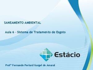 SANEAMENTO AMBIENTAL Aula 6 Sistema de Tratamento de