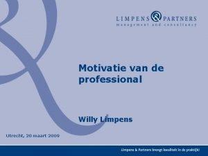 Motivatie van de professional Willy Limpens Utrecht 20