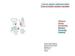 Lietuvos dizaino sektoriaus pltra Esamos bkls analizs rezultatai