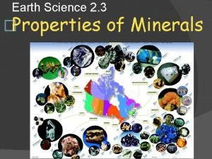 Earth Science 2 3 Properties of Minerals Properties