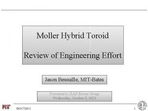 Moller Hybrid Toroid Review of Engineering Effort Jason