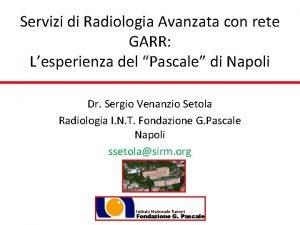 Servizi di Radiologia Avanzata con rete GARR Lesperienza