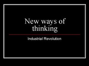 New ways of thinking Industrial Revolution Laissez Faire