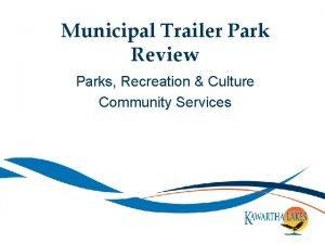 Municipal Trailer Park Review Parks Recreation Culture Community