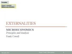 Prerequisites Almost essential Welfare and Efficiency EXTERNALITIES MICROECONOMICS