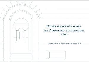 GENERAZIONE DI VALORE NELLINDUSTRIA ITALIANA DEL VINO Assemblea
