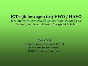ICTrijk bewegen in 3 VWO HAVO Het implementeren