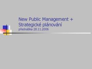 New Public Management Strategick plnovn pednka 28 11