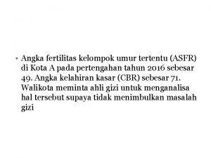 Angka fertilitas kelompok umur tertentu ASFR di Kota